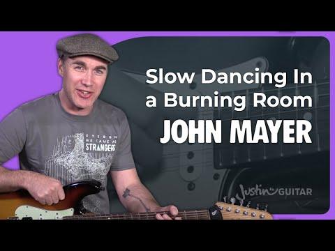 John Mayer Slow Dancing In A Burning Room Guitar Lesson Chords ...