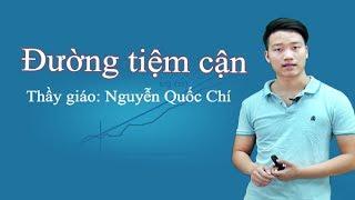 Đường tiệm cận - Toán lớp 12 - Thầy Nguyễn Quốc Chí