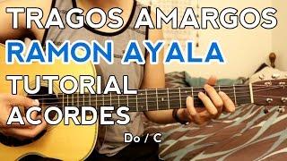 Tragos Amargos - Ramon Ayala - Tutorial - ACORDES - Como tocar en Guitarra