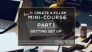The Mini-Course Challenge: Getting Set Up (Video 1)