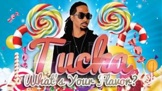 Tucka - Whats Your Flavor