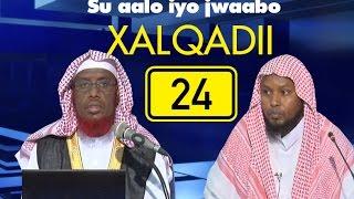 Su aalo iyo Jawaabo Xalqadii 24 aad || 30 - 9 - 2016 || Sh Maxamed Cabdi Umal
