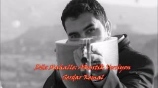 Serdar Kemal - Düz Mahalle: Akustik Versiyon (Plybck)