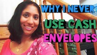 Why  Don't I Use   Cash  Envelopes?What  I do  alternatively