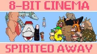 Spirited Away - 8 Bit Cinema