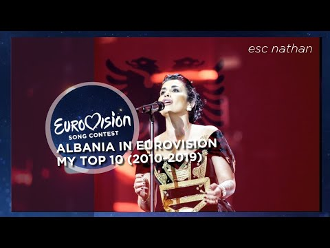 Albania in the Eurovision Song Contest | My Top 10 (2010-2019)