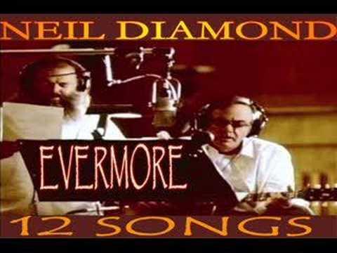 Neil Diamond - Evermore