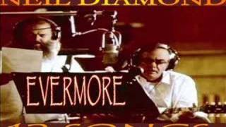 Watch Neil Diamond Evermore video