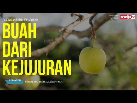 Aktualisasi Akhlak Muslim - Buah dari Kejujuran (Ustadz Abu Ihsan Al-Atsary,M.A.