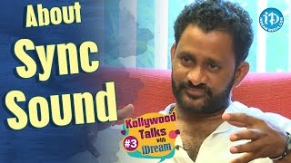Resul Pookutty About Sync Sound || Kollywood Talks With iDream