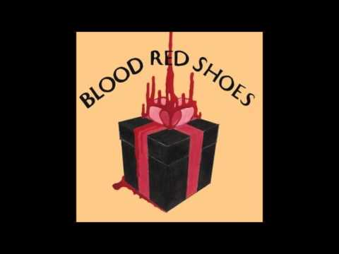 Blood Red Shoes - Say Something Say Anything