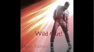 Glee's Dijon Talton- Wild Out! (First Release)