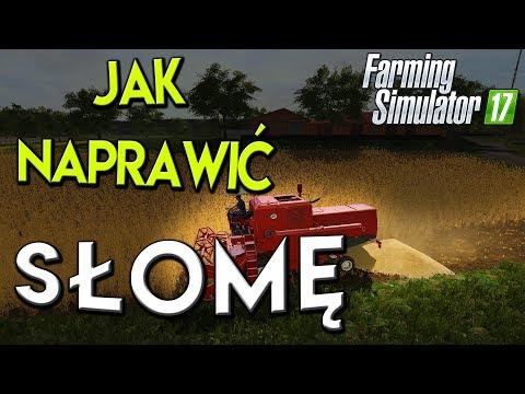 Jak Naprawić BRAK SŁOMY Na Polu W Farming Simulator 17 - Poradnik