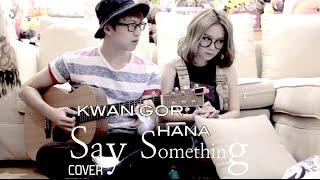 譚杏藍 Hana Tam - Say Something [COVER] featuring 坤哥