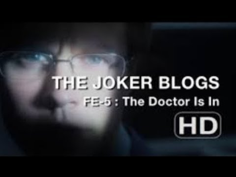 The Joker Blogs - The Doctor Is In (FE#5)