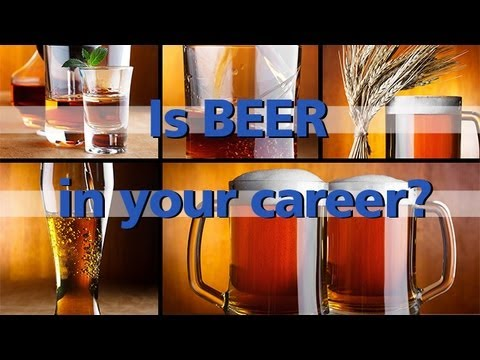 Is Beer In Your Career?