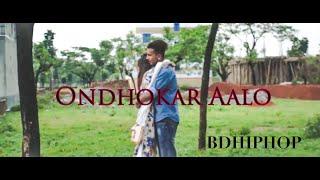 Ondhokar Aalo Bangla Rap Song 2017|Love|(Official Music Video) Simin feat Muntasir