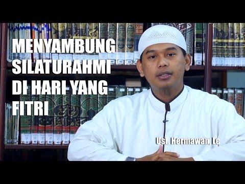 Ceramah Pendek: Menyambung Silaturrahmi di Hari yang Fitri - Ustadz Hermawan, Lc
