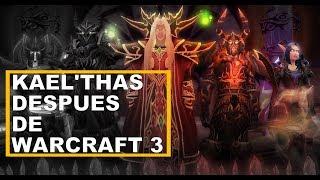 El camino de Kael'thas despues de Warcraft 3