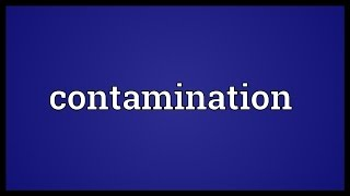Contamination Meaning