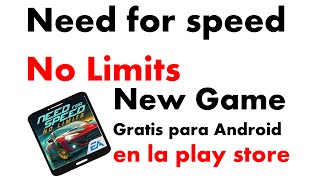 NEW Game: Need for Speed No Limits, gratis en la play store (Android)