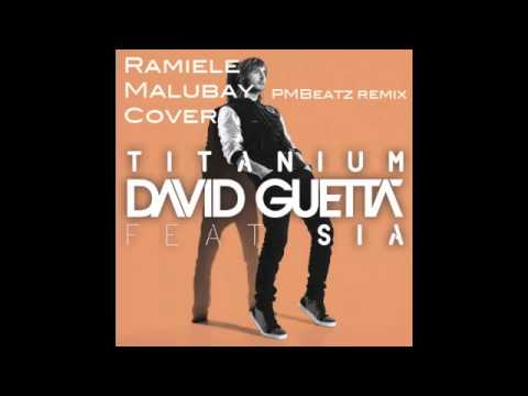 Titanium David Guetta ft. Sia (Cover) - Ramiele Malubay Remixed by PMBeatz Music Videos