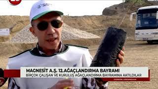 Günün Ardından | Magnesit Ağaçlandırma Bayramı