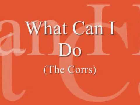 What Can I Do (The Corrs)