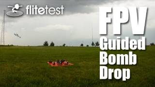 Flite Test - FPV Guided Bomb - PROJECT