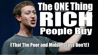 The ONE Thing That RICH People Buy- That The Poor and Middle Class Don't!