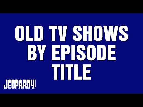 Jeopardy Old Tv Shows Category Highlights