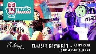 Download Lagu KEKASIH BAYANGAN - Cakra Khan (Ganaskustik GEN FM) Gratis STAFABAND