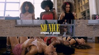D'Prince ft. Wizkid - So Nice ( Official Dance Video )