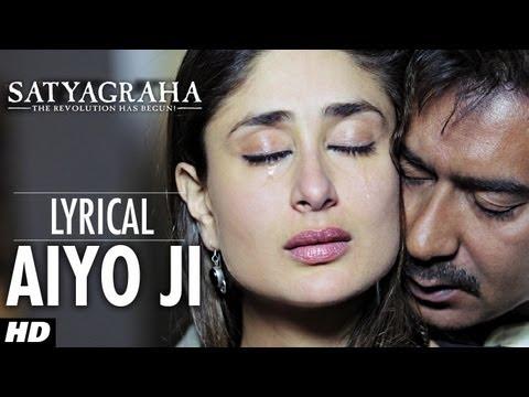 Aiyo Ji Full Song with Lyrics | Satyagraha | Ajay Devgan, Kareena Kapoor