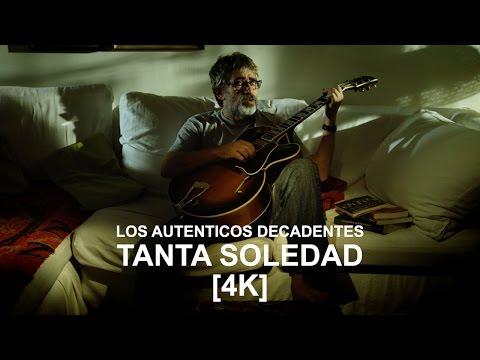 Los Autenticos Decadentes - Tanta Soledad