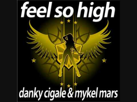 Danky Cigale And Mykel Mars - Feel So High (Muclove Remix) PROMO