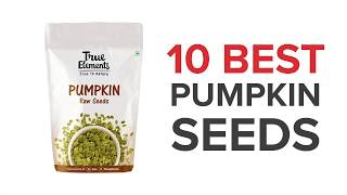 10 Best Pumpkin Edible Seeds with Price in India