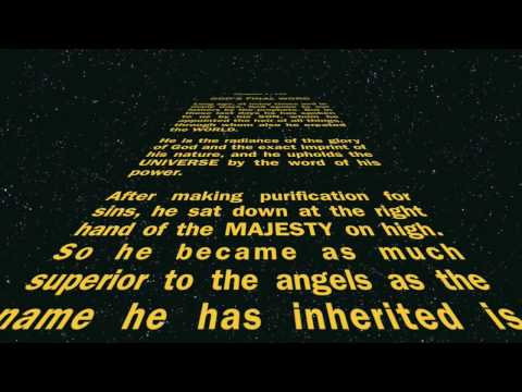 Hebrews Mashup as Star Wars Intro Text Scroll