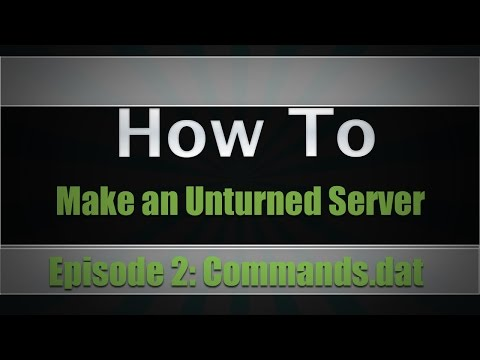How To Make An Unturned Server   Part 2: All Commands