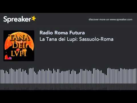 La Tana dei Lupi: Sassuolo-Roma (part 6 di 7)