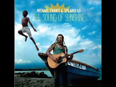 Michael Franti And Spearhead - The Sound Of Sunshine Going Down