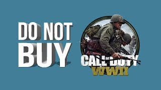Do NOT Buy Call of Duty WWII