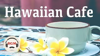 Hawaiian Cafe Music - Relaxing Guitar Music - Peaceful Music For Study, Work