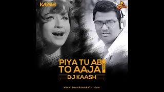 download lagu Piya Tu Ab To Aaja Dj Kaash gratis