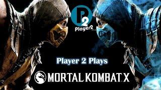 Player 2 Plays - Mortal Kombat X