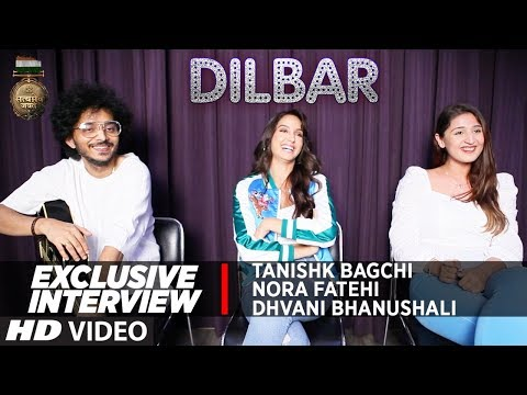 Download Lagu  EXCLUSIVE INTERVIEW: Nora Fatehi, Tanishk Bagchi & Dhvani Bhanushali | DILBAR | Satyameva Jayate Mp3 Free