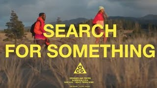 Nike ACG presents: THE SEARCH