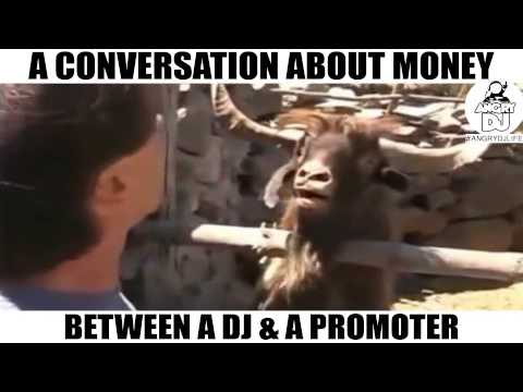 A Conversation About Money Between A DJ & A Promoter #angrydjlife