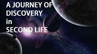 A Journey of Discovery in Second Life