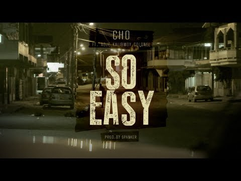 "Cho - ""So Easy"" ft. Adje, Kalibwoy & Colonel [prod. by Spanker] #KK2"